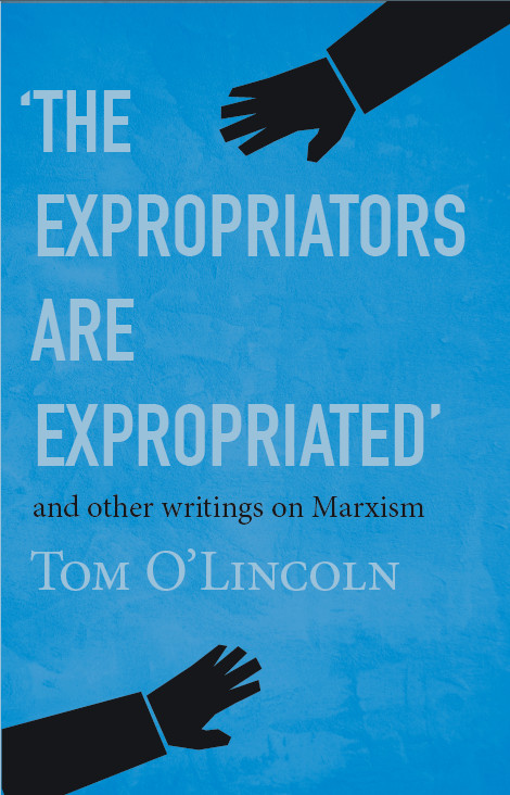 'The Expropriators are Expropriated' and other writings on Marxism
