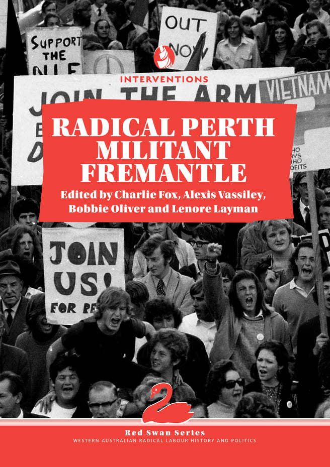 Radical Perth, Militant Fremantle